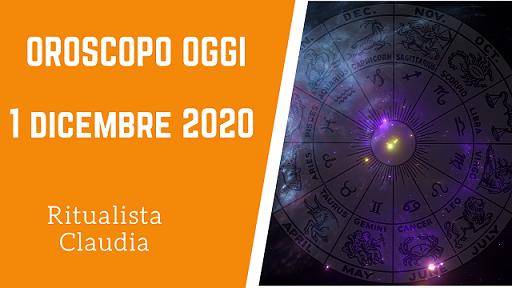 Oroscopo Oggi 1 Dicembre 2020